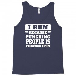 I Run Because Punching People Is Frowned Upon Tank Top   Artistshot
