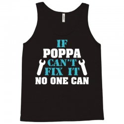 If Poppa Can't Fix It No One Can Tank Top | Artistshot