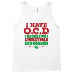 I Have OCD Obsessive Christmas Disorder Tank Top | Artistshot