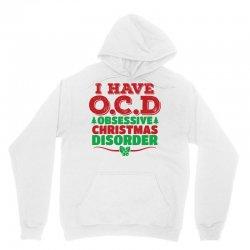 I Have OCD Obsessive Christmas Disorder Unisex Hoodie | Artistshot
