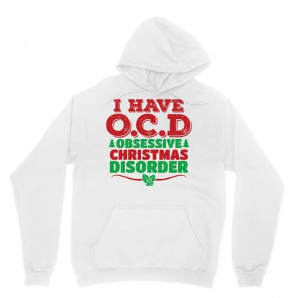 I Have Ocd Obsessive Christmas Disorder Unisex Hoodie Designed By Tshiart
