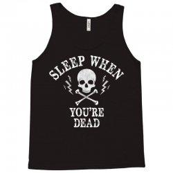 Sleep When You're Dead Tank Top | Artistshot