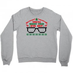 You'll Shoot Your Eye Out Crewneck Sweatshirt | Artistshot