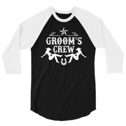 Old West Bachelor Party - Groom's Crew Version 3/4 Sleeve Shirt | Artistshot