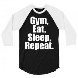 Eat Sleep Gym Repeat 3/4 Sleeve Shirt | Artistshot
