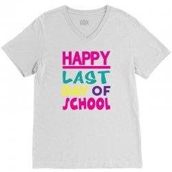 Happy Last Day of School V-Neck Tee   Artistshot