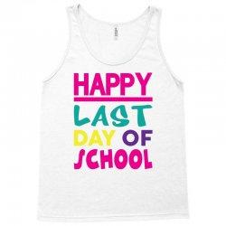Happy Last Day of School Tank Top   Artistshot