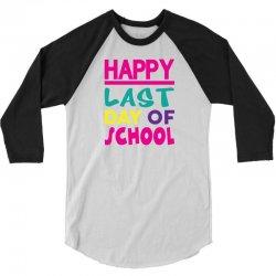 Happy Last Day of School 3/4 Sleeve Shirt   Artistshot