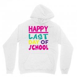 Happy Last Day of School Unisex Hoodie   Artistshot
