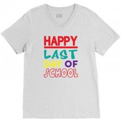 Happy Last Day of School V-Neck Tee | Artistshot