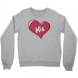 His Crewneck Sweatshirt | Artistshot