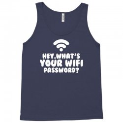 Hey What's Your Wifi Password Tank Top | Artistshot