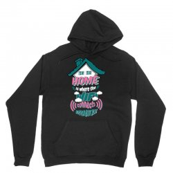 Home Is Where The WIFI Connects Automatically Unisex Hoodie | Artistshot