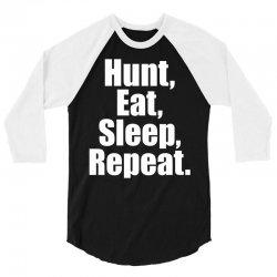Eat Sleep Hunt Repeat 3/4 Sleeve Shirt   Artistshot