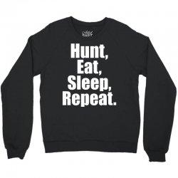 Eat Sleep Hunt Repeat Crewneck Sweatshirt   Artistshot