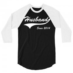 Husband Since 2014 3/4 Sleeve Shirt   Artistshot