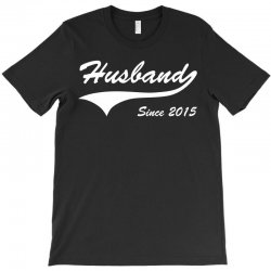 Husband Since 2015 T-Shirt | Artistshot