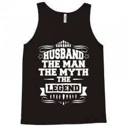 Husband The Man The Myth The Legend Tank Top | Artistshot