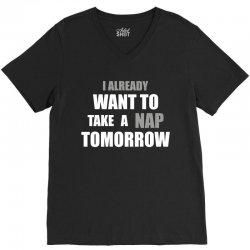 I Already Want To Take A Nap Tomorrow V-Neck Tee   Artistshot