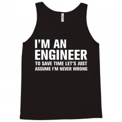 I Am An Engineer... Tank Top | Artistshot