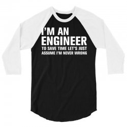 I Am An Engineer... 3/4 Sleeve Shirt | Artistshot