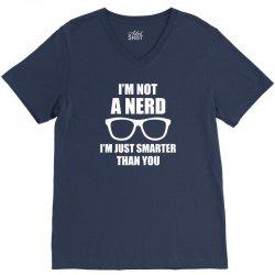 I'm Not A Nerd ... V-Neck Tee   Artistshot