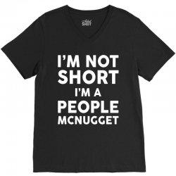 I Am Not Short I Am A People McNugget V-Neck Tee | Artistshot