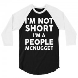 I Am Not Short I Am A People McNugget 3/4 Sleeve Shirt | Artistshot