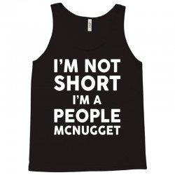 I Am Not Short I Am A People McNugget Tank Top | Artistshot