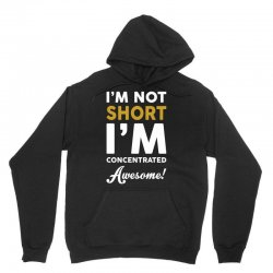 I Am Not Short I Am Concentrated Awesome Unisex Hoodie   Artistshot