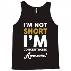 I Am Not Short I Am Concentrated Awesome Tank Top   Artistshot