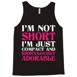I Am Not Short I Am Just Compact Tank Top | Artistshot