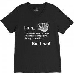 I RUN. I'm Slower Than A Herd Of Sloths Stampeding Through Nutella, Bu V-Neck Tee   Artistshot
