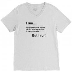I RUN. I'm Slower Than A Herd Of Sloths Stampeding Through Nutella V-Neck Tee | Artistshot