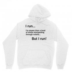 I RUN. I'm Slower Than A Herd Of Sloths Stampeding Through Nutella Unisex Hoodie | Artistshot