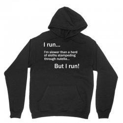 I RUN. I'm Slower Than A Herd Of Sloths Stampeding Through Nutella Unisex Hoodie | Artistshot