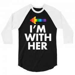 I Am With Her 3/4 Sleeve Shirt | Artistshot