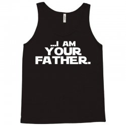 I Am Your Father Tank Top | Artistshot