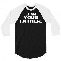 I Am Your Father 3/4 Sleeve Shirt | Artistshot