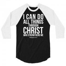 Do all things through Christ 3/4 Sleeve Shirt | Artistshot