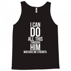 I Can Do All This Through Him Tank Top | Artistshot