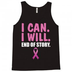 I can. I will. End of story Tank Top   Artistshot