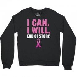 I can. I will. End of story Crewneck Sweatshirt   Artistshot