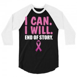 I can. I will. End of story 3/4 Sleeve Shirt   Artistshot