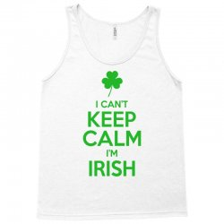 I Cant Keep Calm I Am Getting Irish Tank Top | Artistshot