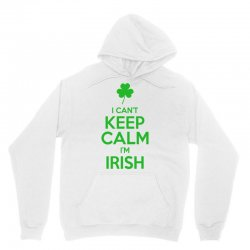 I Cant Keep Calm I Am Getting Irish Unisex Hoodie | Artistshot