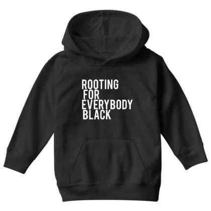 Rooting For Everybody Black Youth Hoodie Designed By Picisan75