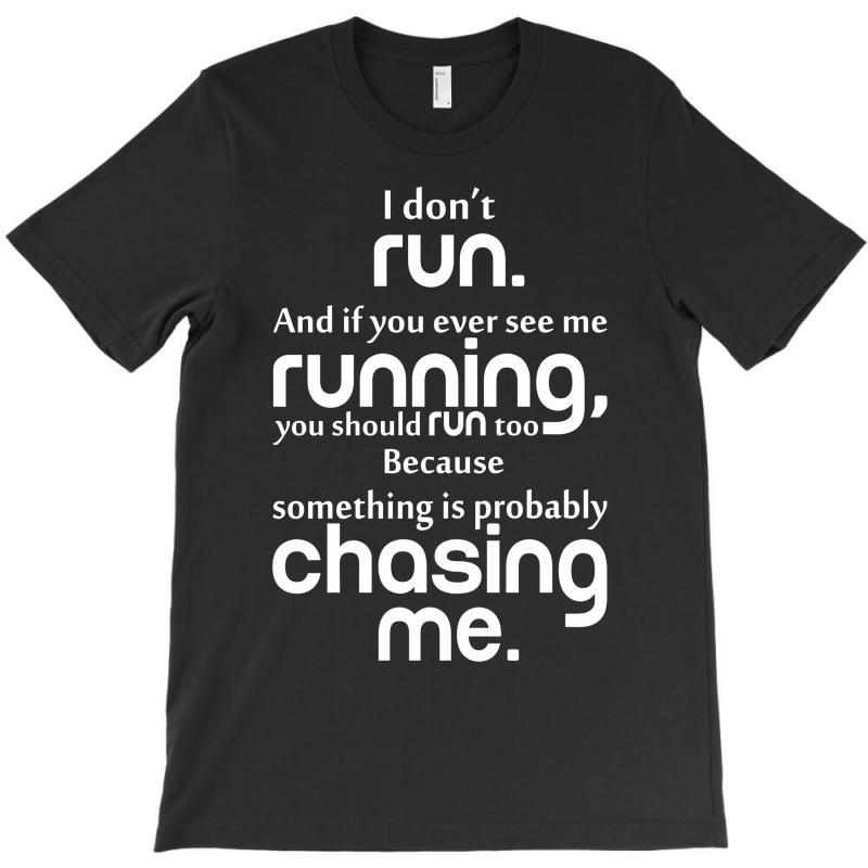 I Don't Run T-shirt   Artistshot