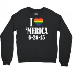 I Heart 'Merica (6-26-15) Crewneck Sweatshirt   Artistshot