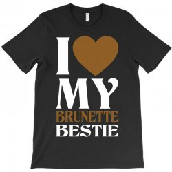 I Love My Blonde Bestie - I Love My Brunette Best T-Shirt | Artistshot